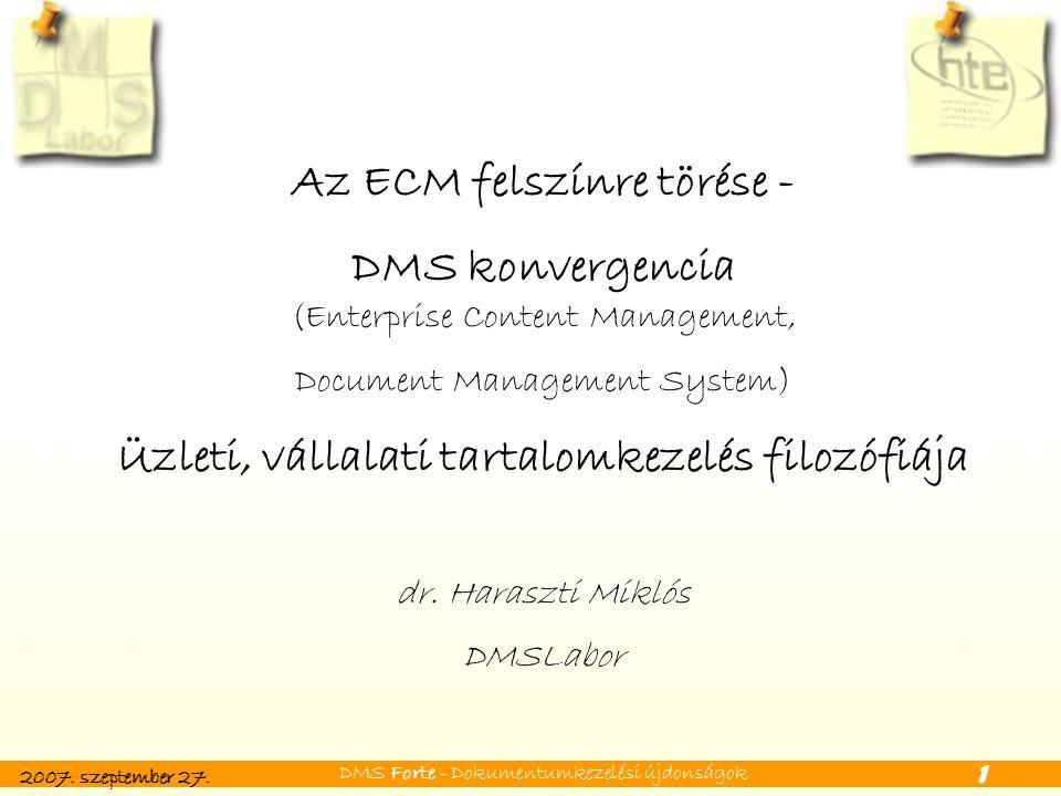 2007.szeptember 27. DMS Forte - Dokumentumkezelési újdonságok 12 Köszönöm a figyelmet.