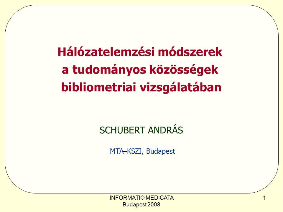 INFORMATIO MEDICATA Budapest 2008 2 Tartalom  A tudománymetria strukturális aspektusai  Társszerzőségi hálózatok  az Erdős-szám  hálózatok és hálózati elemek centralitása  Hirsch-tipusú mutatószámok a hálózatok jellemzésében  Nemzetközi hálózatok tudománymetriai térképezése
