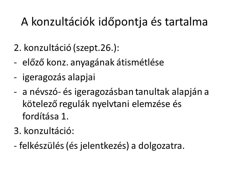 A konzultációk időpontja és tartalma 2. konzultáció (szept.26.): -előző konz.