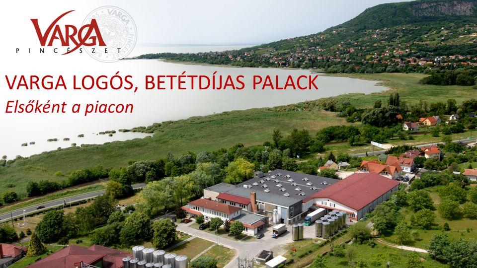 VARGA LOGÓS, BETÉTDÍJAS PALACK Elsőként a piacon