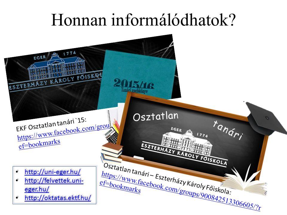 EKF Osztatlan tanári `15: https://www.facebook.com/groups/1463992820590485/ r ef=bookmarks Honnan informálódhatok.