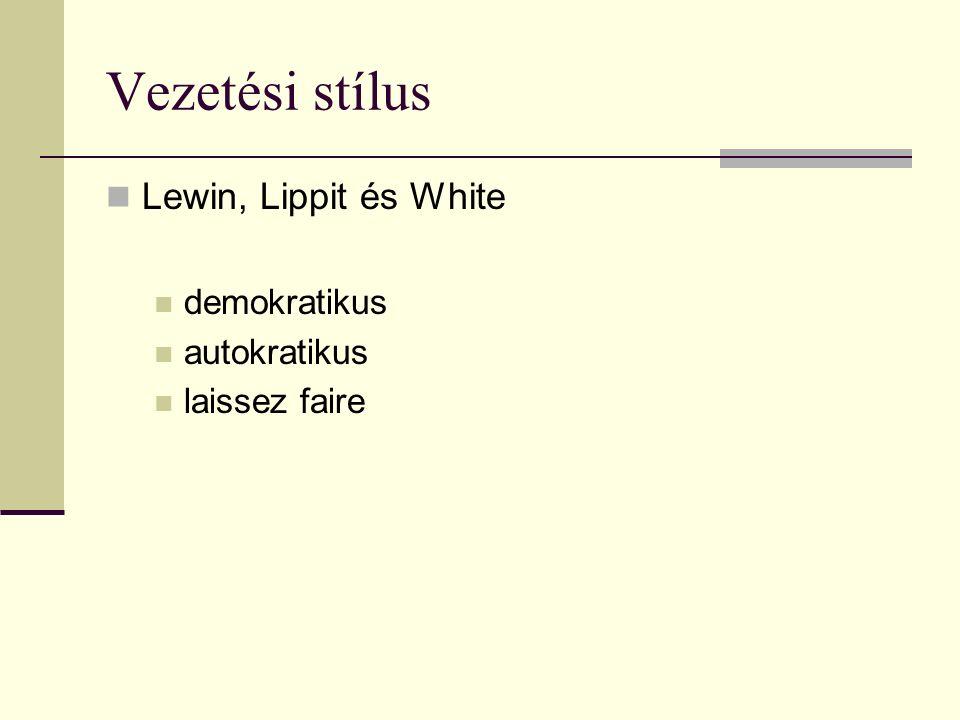 Vezetési stílus Lewin, Lippit és White demokratikus autokratikus laissez faire