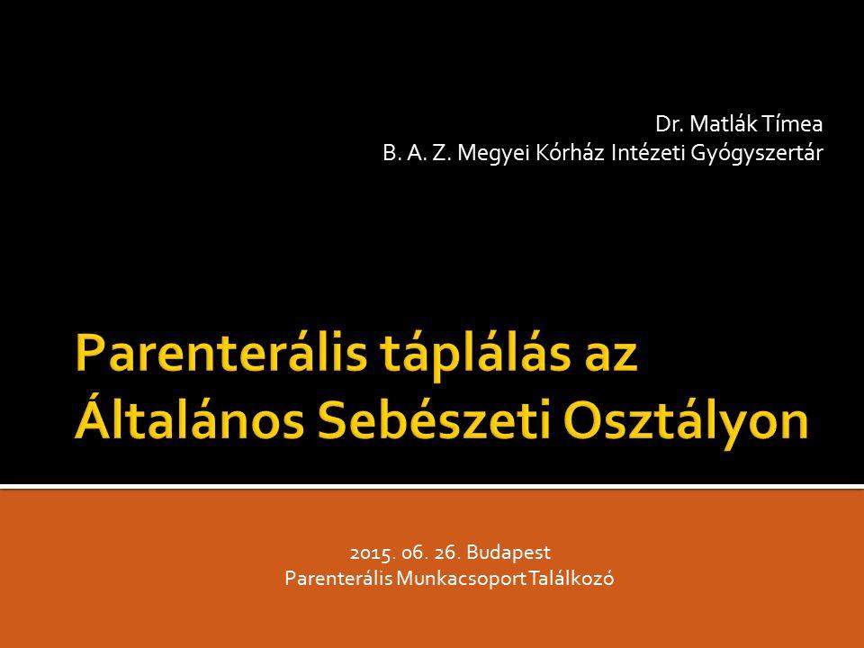 Dr. Matlák Tímea B. A. Z. Megyei Kórház Intézeti Gyógyszertár 2015.