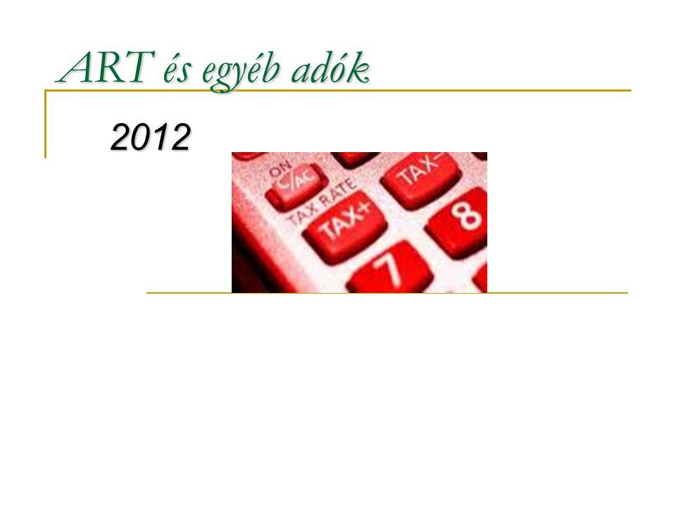 ART és egyéb adók 2012