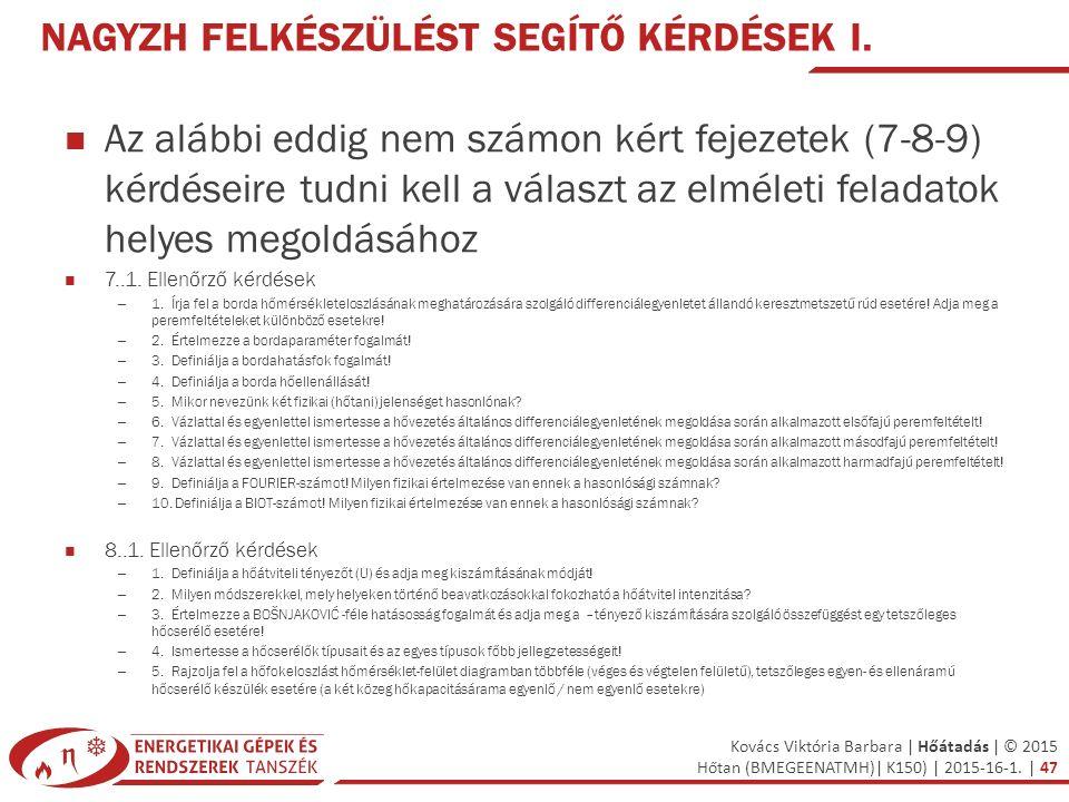 Kovács Viktória Barbara | Hőátadás | © 2015 Hőtan (BMEGEENATMH)| K150) | 2015-16-1. | 47 NAGYZH FELKÉSZÜLÉST SEGÍTŐ KÉRDÉSEK I. Az alábbi eddig nem sz