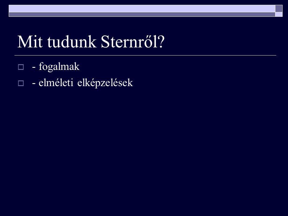 Mit tudunk Sternről?  - fogalmak  - elméleti elképzelések