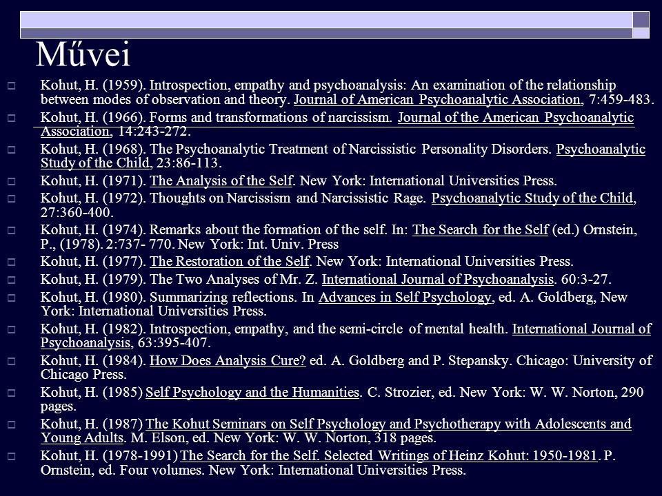 Kohut szerepe a pszichoanalízis megújításában:  Kohut may well have saved psychoanalysis from itself.
