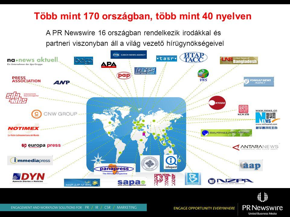 Több mint 170 országban, több mint 40 nyelven A PR Newswire 16 országban rendelkezik irodákkal és partneri viszonyban áll a világ vezető hírügynökségeivel