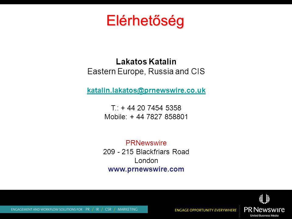 Elérhetőség Lakatos Katalin Eastern Europe, Russia and CIS katalin.lakatos@prnewswire.co.uk T.: + 44 20 7454 5358 Mobile: + 44 7827 858801 PRNewswire 209 - 215 Blackfriars Road London www.prnewswire.com