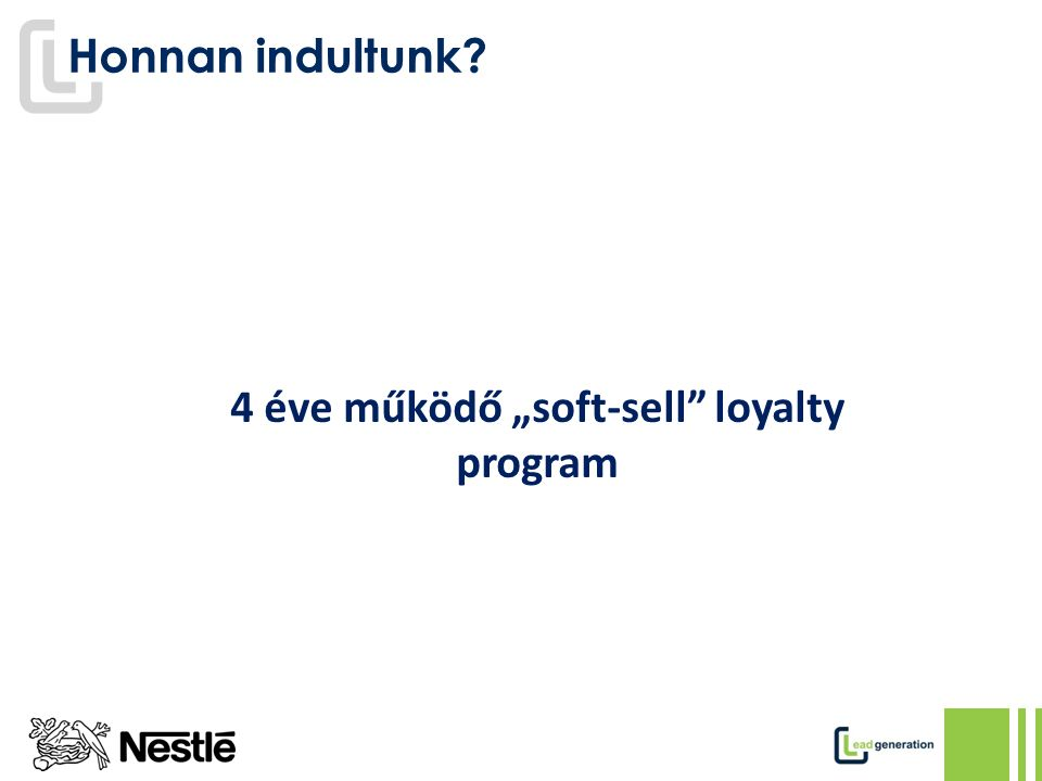 """Honnan indultunk 4 éve működő """"soft-sell loyalty program"""