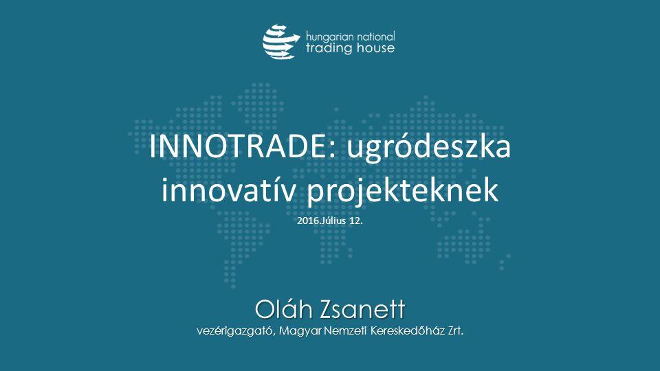 INNOTRADE: ugródeszka innovatív projekteknek 2016.Július 12.