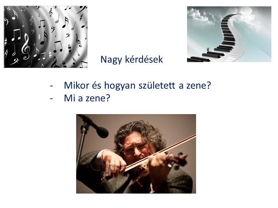 Nagy kérdések -Mikor és hogyan született a zene -Mi a zene