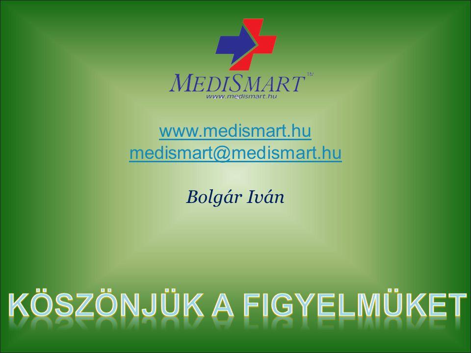 www.medismart.hu medismart@medismart.hu Bolgár Iván