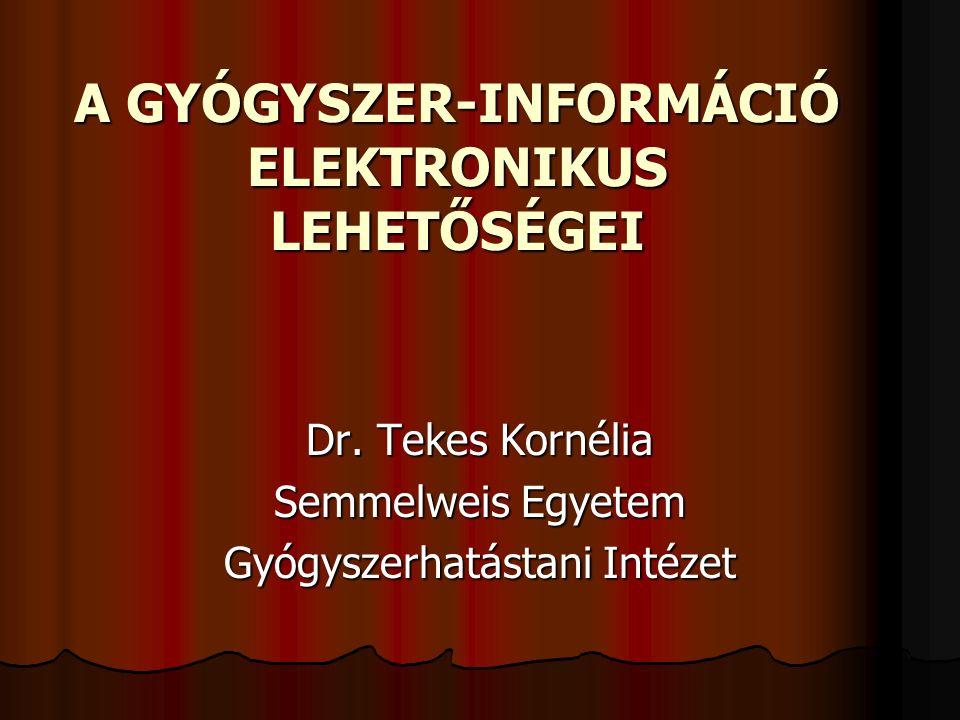 A GYÓGYSZER-INFORMÁCIÓ ELEKTRONIKUS LEHETŐSÉGEI Dr.