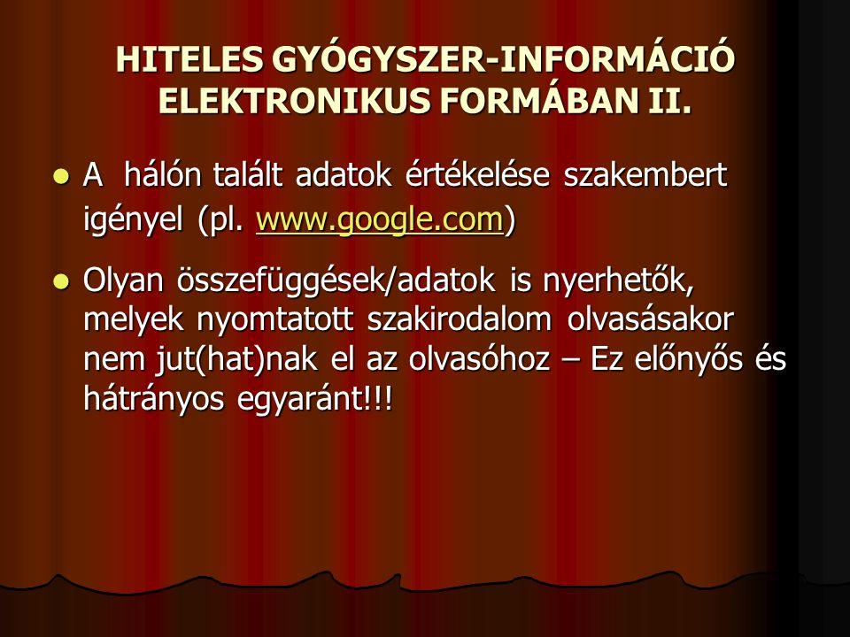 HITELES GYÓGYSZER-INFORMÁCIÓ ELEKTRONIKUS FORMÁBAN II.
