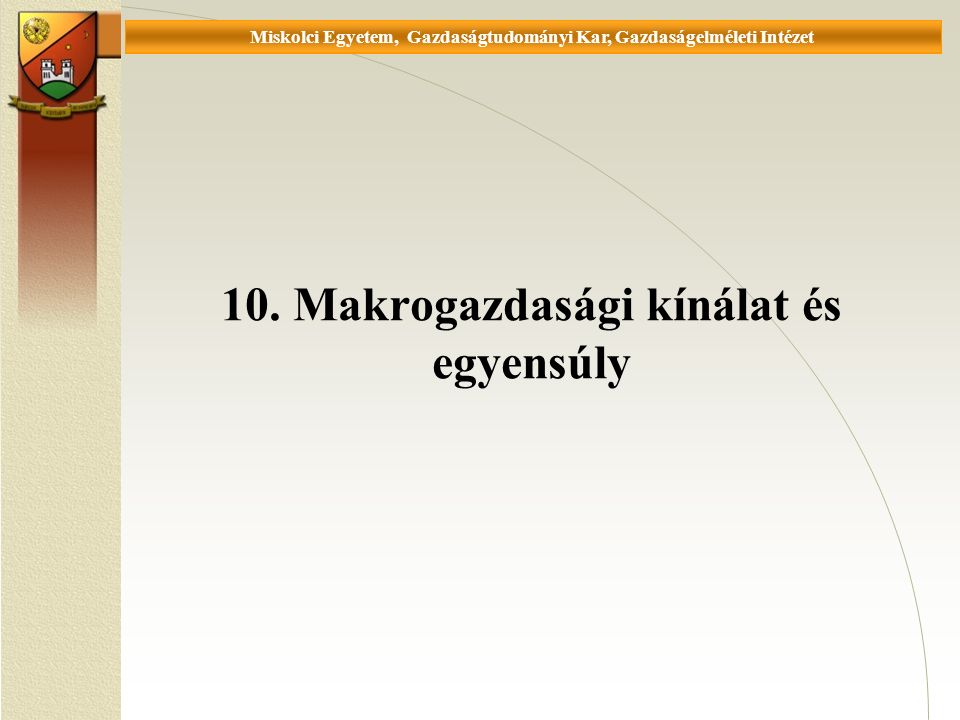 Universität Miskolc, Fakultät für Wirtschaftswissenschaften, Istitut für Wirtschaftstheorie 10.