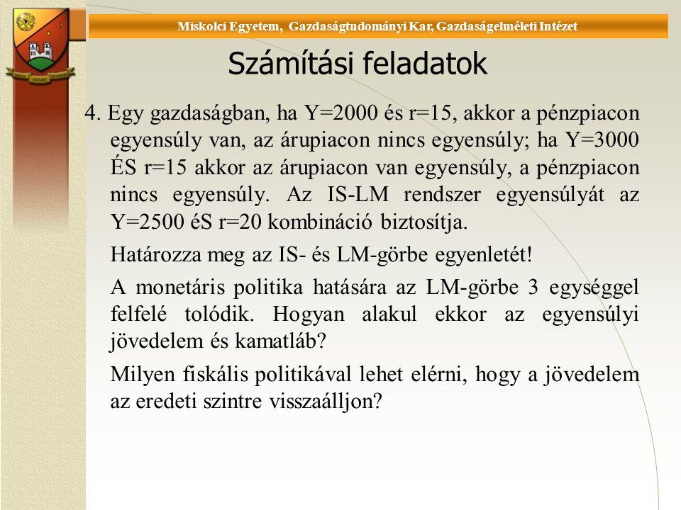 Universität Miskolc, Fakultät für Wirtschaftswissenschaften, Istitut für Wirtschaftstheorie Számítási feladatok 4.