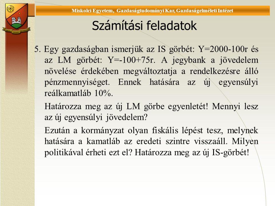 Universität Miskolc, Fakultät für Wirtschaftswissenschaften, Istitut für Wirtschaftstheorie Számítási feladatok 5.