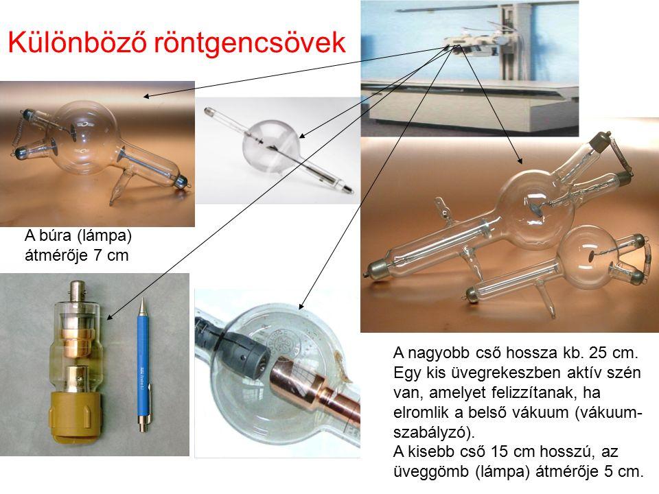 Különböző röntgencsövek A nagyobb cső hossza kb. 25 cm. Egy kis üvegrekeszben aktív szén van, amelyet felizzítanak, ha elromlik a belső vákuum (vákuum