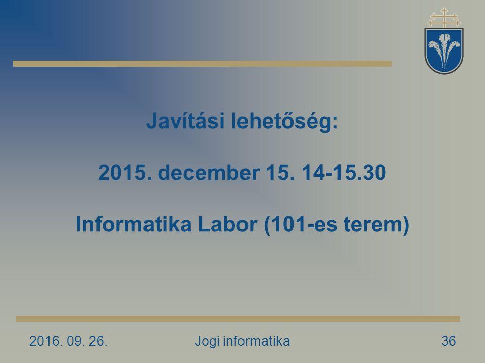 2016. 09. 26.Jogi informatika36 Javítási lehetőség: 2015.