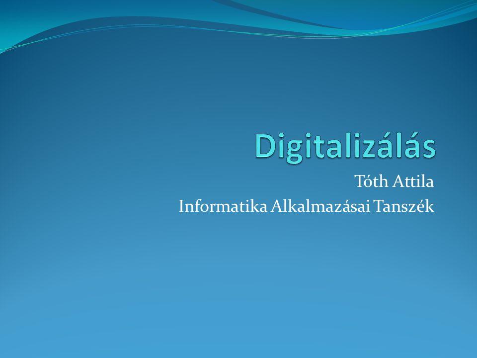 Tóth Attila Informatika Alkalmazásai Tanszék