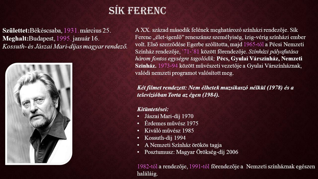 Sík Ferenc Születtet:Békéscsaba, 1931.március 25.