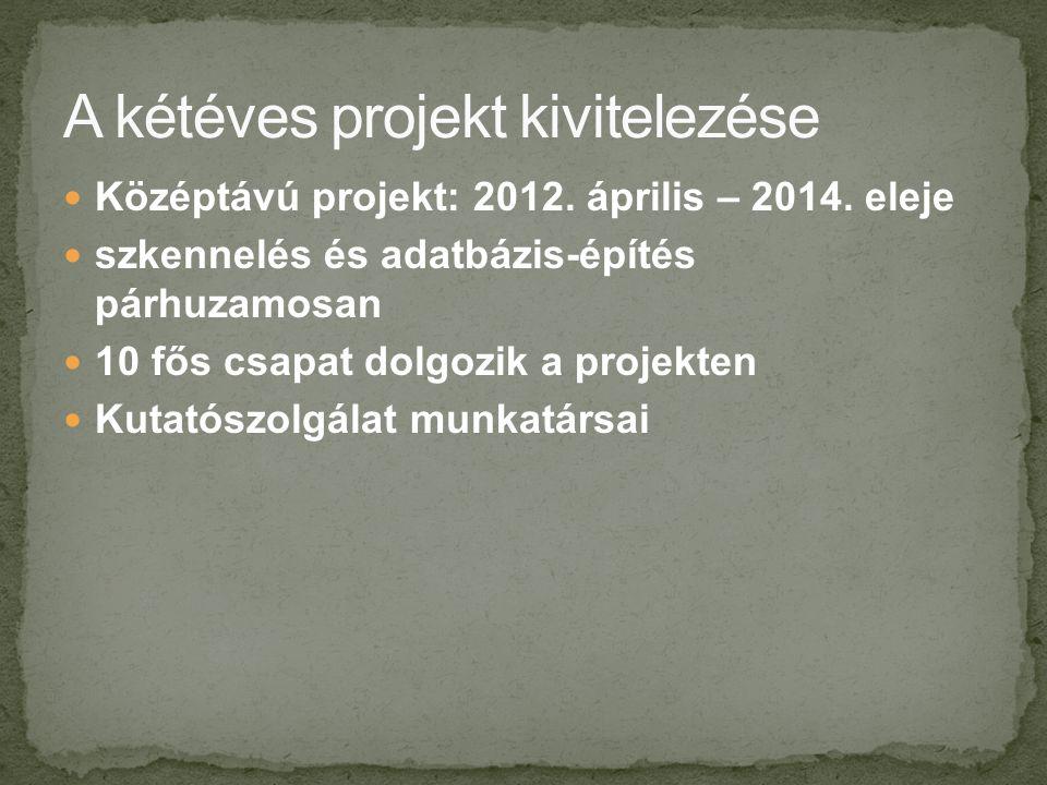 Középtávú projekt: 2012. április – 2014.