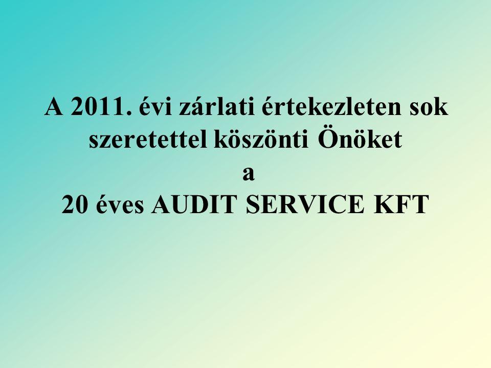 A 2011. évi zárlati értekezleten sok szeretettel köszönti Önöket a 20 éves AUDIT SERVICE KFT