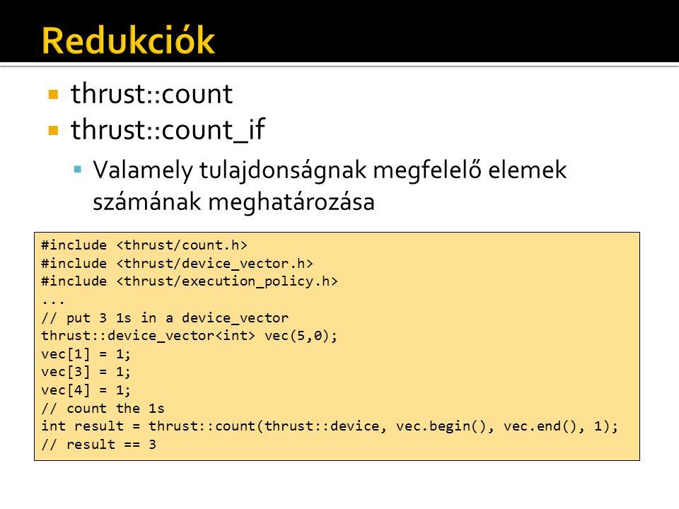  thrust::count  thrust::count_if  Valamely tulajdonságnak megfelelő elemek számának meghatározása #include...