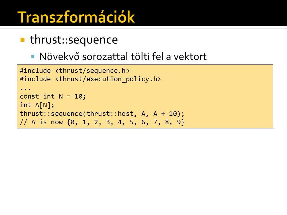  thrust::sequence  Növekvő sorozattal tölti fel a vektort #include...