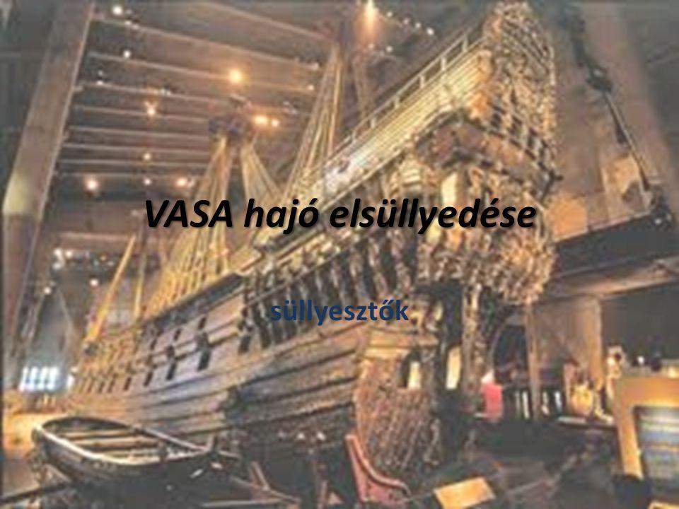 Hajó adatai HajótípusSorhajó Pályafutása Építés kezdete1626.