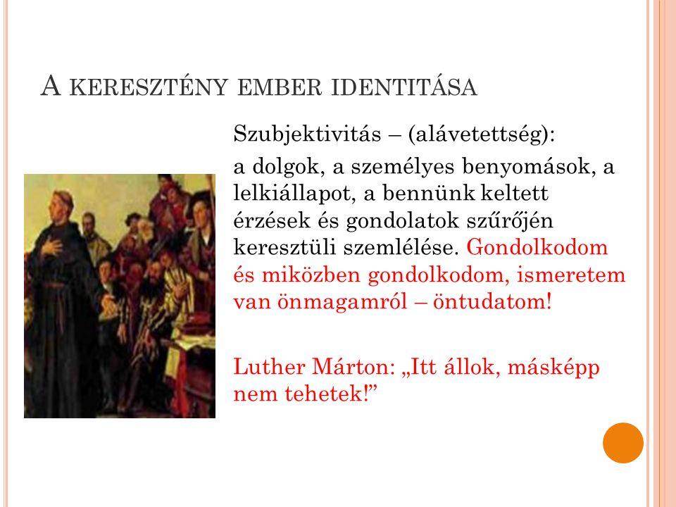 R AJONGÁS Kihívás a protestáns identitás számára a rajongás kísértése, amely végigkísér minket a reformáció óta.