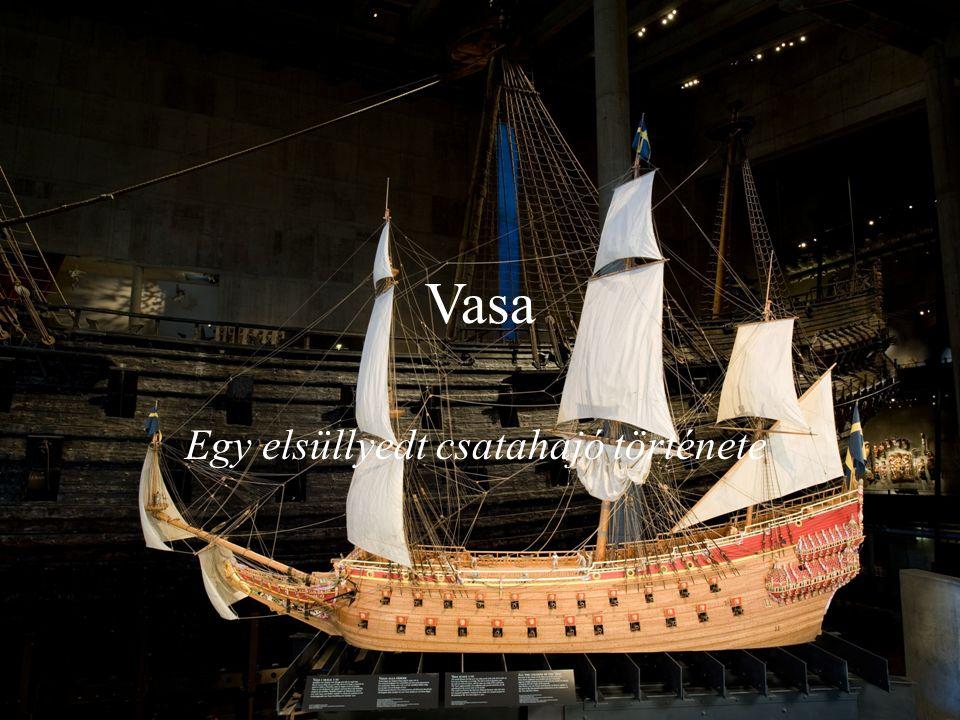 Vasa Egy elsüllyedt csatahajó története