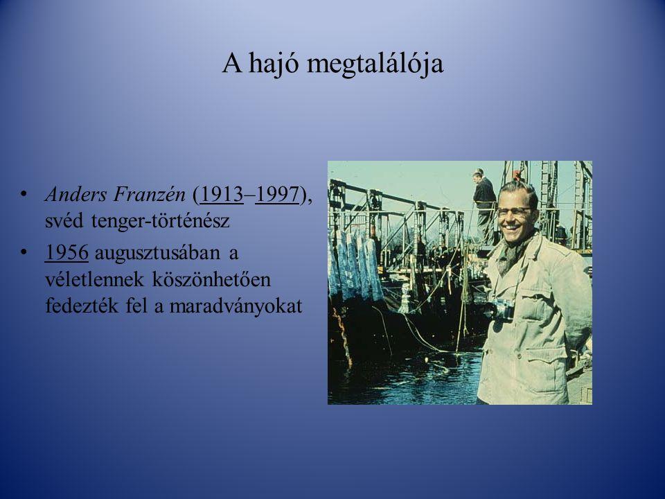 A hajó megtalálója Anders Franzén (1913–1997), svéd tenger-történész 1956 augusztusában a véletlennek köszönhetően fedezték fel a maradványokat