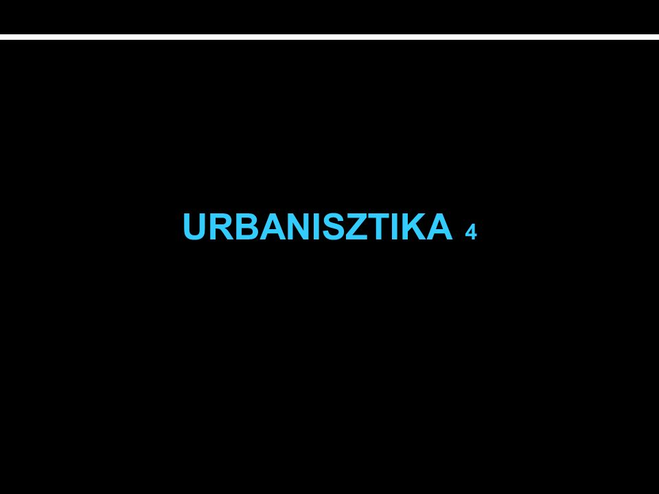 URBANISZTIKA 4
