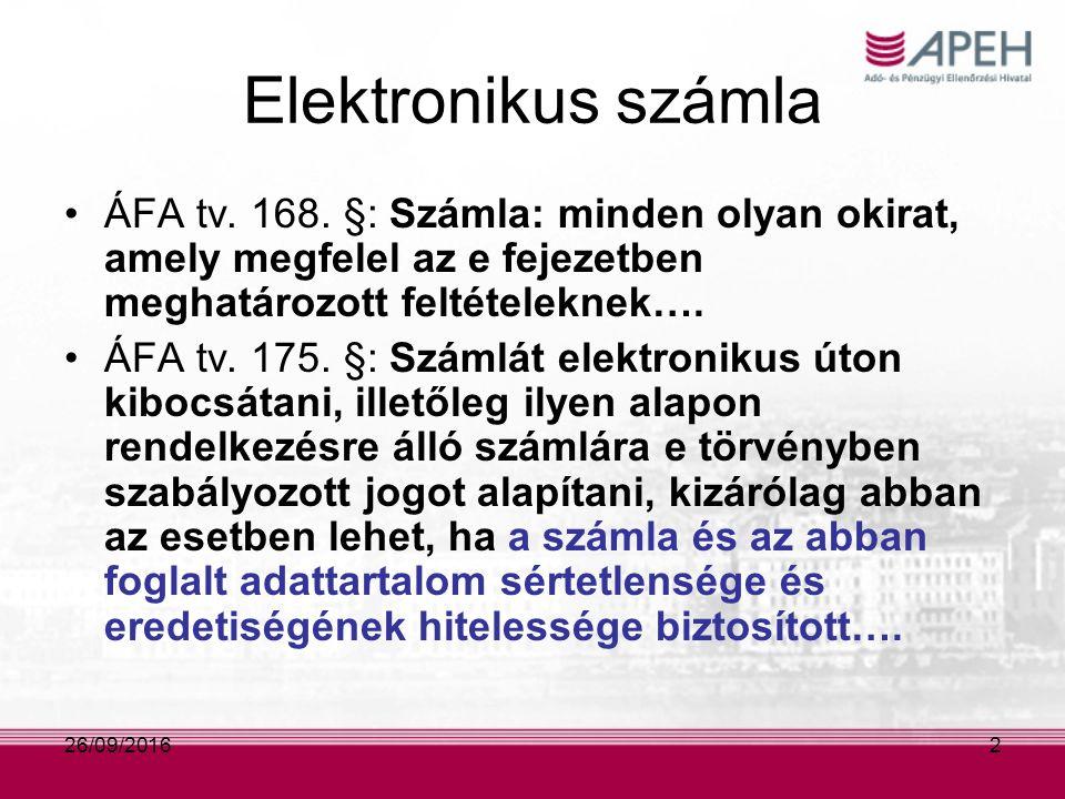 Elektronikus számla az elektronikus aláírásról szóló törvény rendelkezései szerinti, legalább fokozott biztonságú elektronikus aláírással és minősített szolgáltató által kibocsátott időbélyegzővel kell ellátni; vagy az elektronikus adatcsererendszerben (a továbbiakban: EDI) elektronikus adatként kell létrehozni és továbbítani 26/09/20163