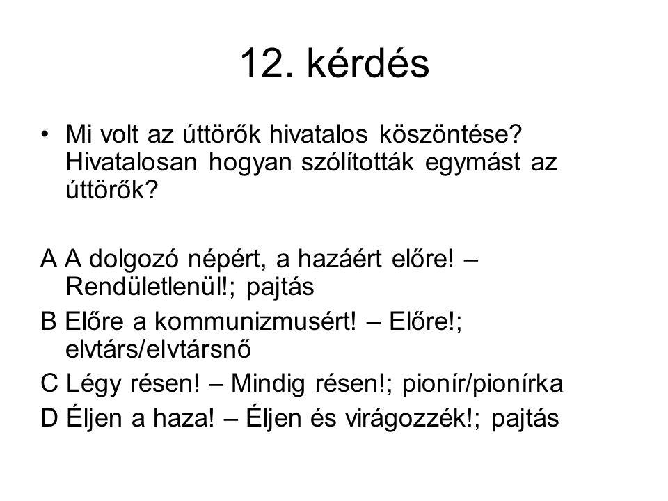 13.kérdés Milyen ünnepek voltak a pártállami időkben a következő napokon: 1.március 21.