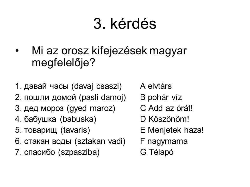 """+ 5 pontért: Hogy szól oroszul a """"Legyen szíves, adjon nekem egy darab kenyeret! kérés (cirill betűkkel helyesen leírva)?"""