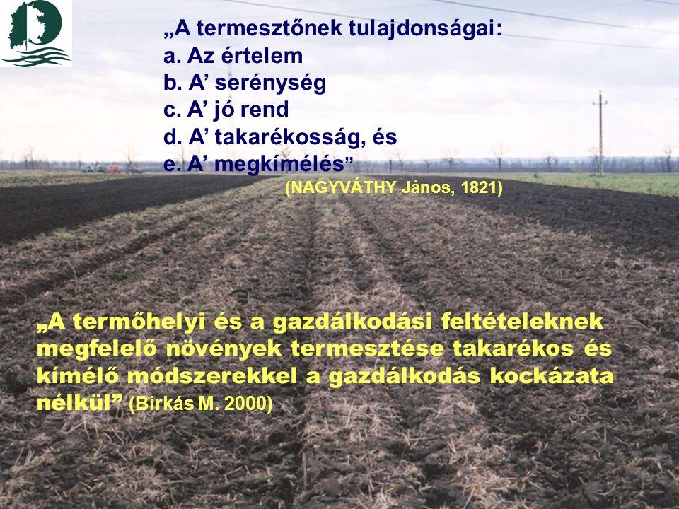 """""""A termesztőnek tulajdonságai: a. Az értelem b. A' serénység c."""
