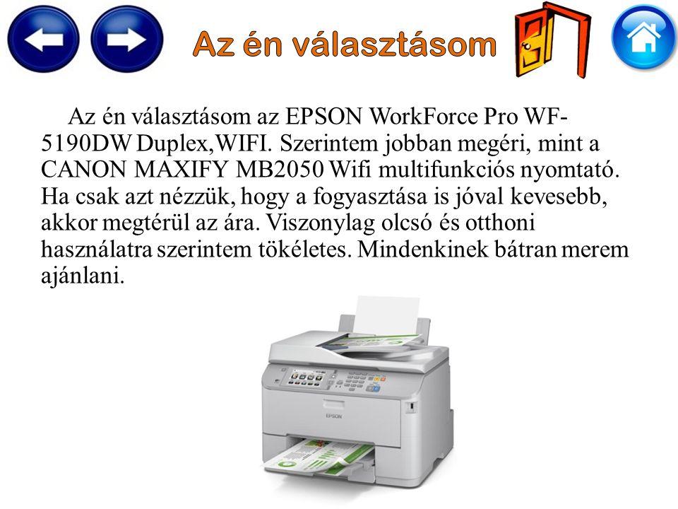 Az én választásom az EPSON WorkForce Pro WF- 5190DW Duplex,WIFI.