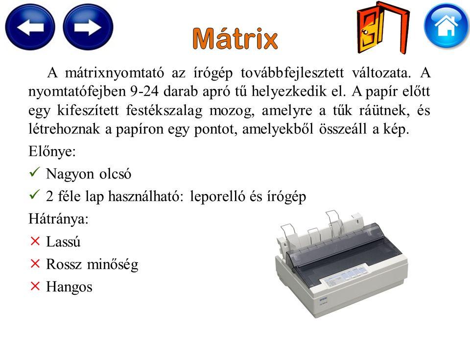 A mátrixnyomtató az írógép továbbfejlesztett változata.