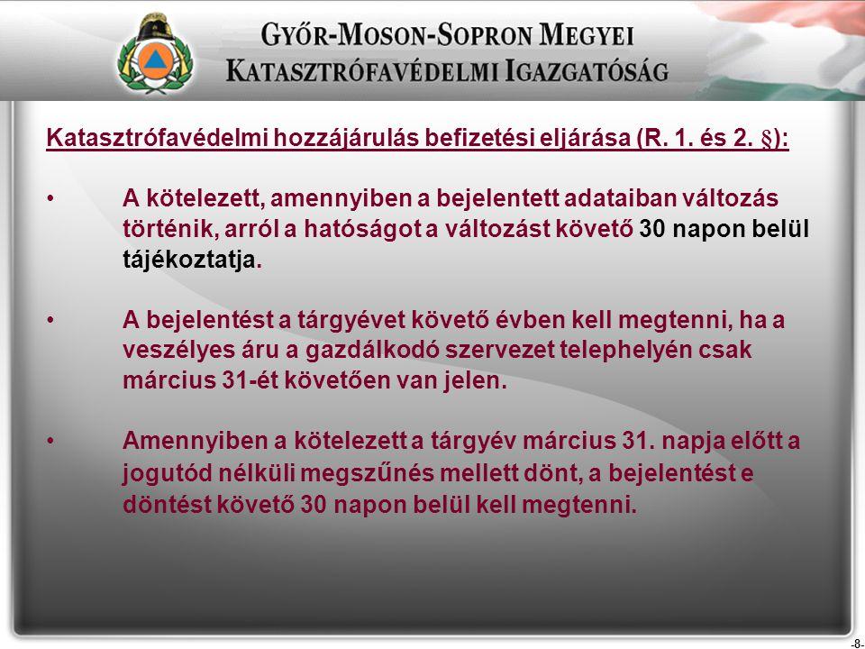 -8- Katasztrófavédelmi hozzájárulás befizetési eljárása (R.