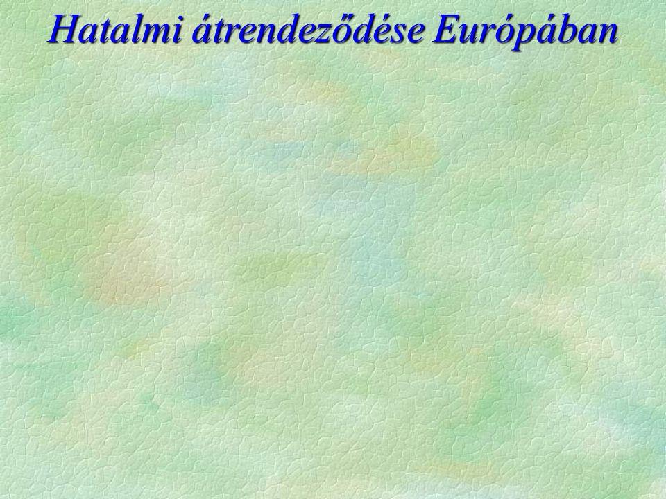 Hatalmi átrendeződése Európában