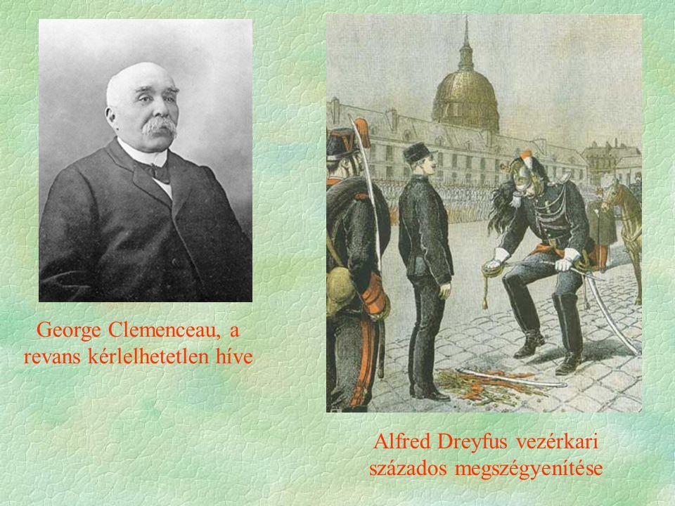 George Clemenceau, a revans kérlelhetetlen híve Alfred Dreyfus vezérkari százados megszégyenítése