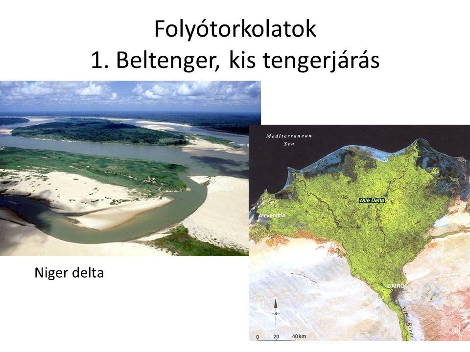 Folyótorkolatok 1. Beltenger, kis tengerjárás Niger delta