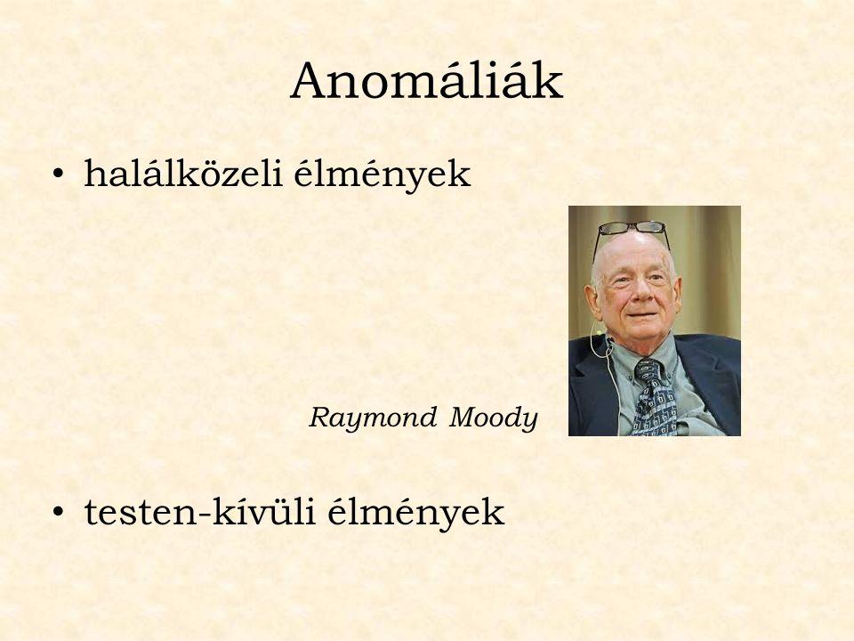 Anomáliák halálközeli élmények Raymond Moody testen-kívüli élmények