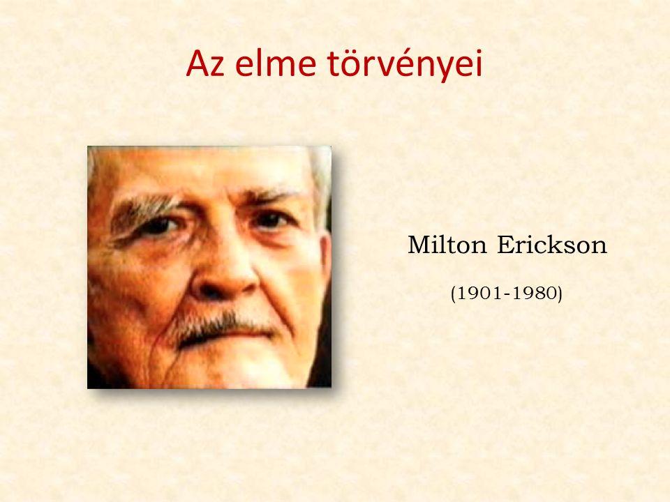 Az elme törvényei Milton Erickson (1901-1980)