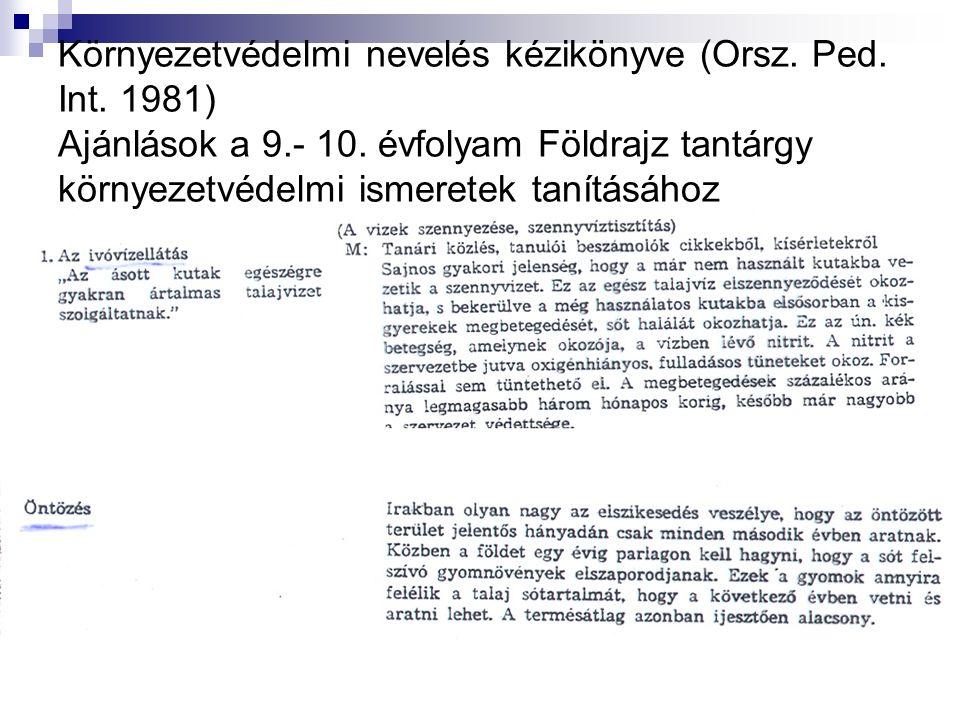 Környezetvédelmi nevelés kézikönyve (Orsz. Ped. Int. 1981) Ajánlások a 9.- 10. évfolyam Földrajz tantárgy környezetvédelmi ismeretek tanításához