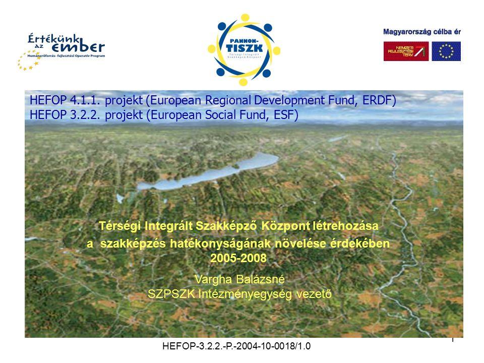 1 HEFOP-3.2.2.-P.-2004-10-0018/1.0 Térségi Integrált Szakképző Központ létrehozása a szakképzés hatékonyságának növelése érdekében 2005-2008 HEFOP 4.1