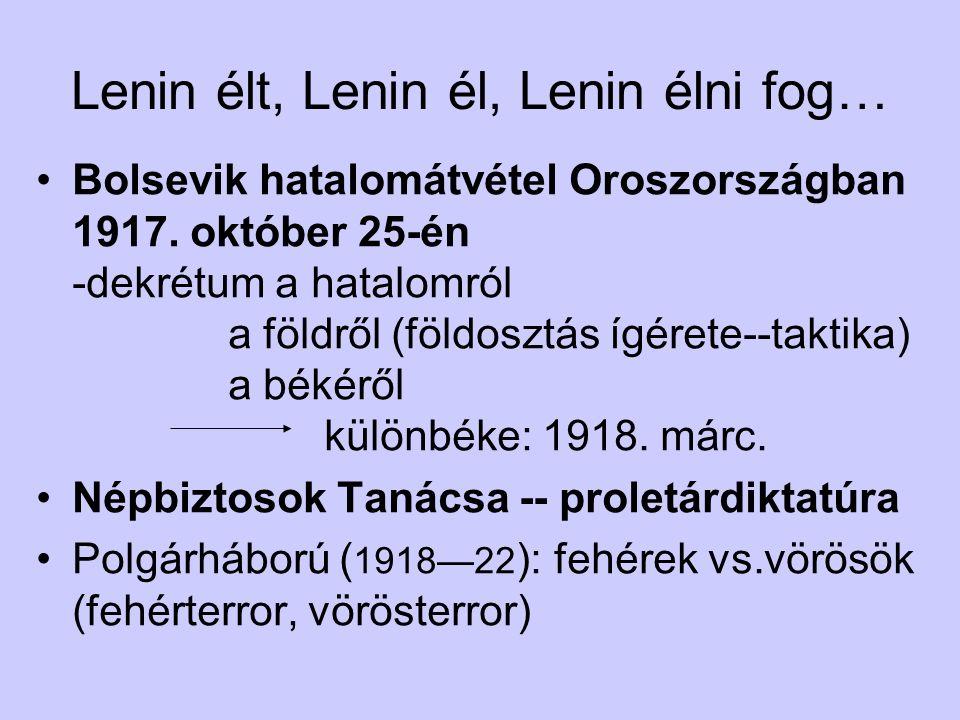 Lenin élt, Lenin él, Lenin élni fog… Bolsevik hatalomátvétel Oroszországban 1917.